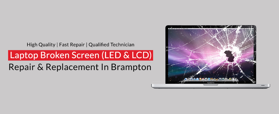 Laptop Broken Screen Repair In Brampton