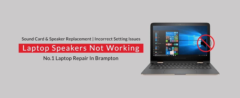 Laptop Speakers Not Working Repair in Brampton