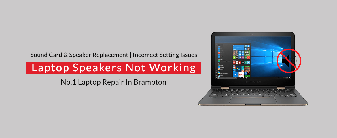 Laptop Speakers Not Working Repair in Brampton